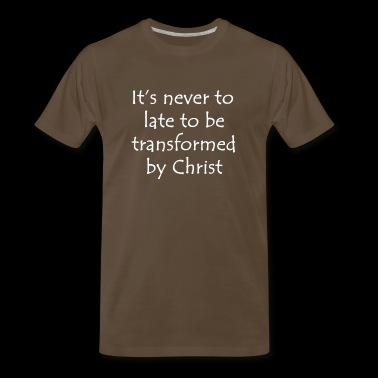 It's never to late to be transformed by Christ - Men's Premium T-Shirt