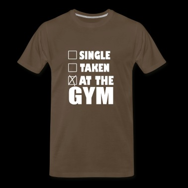 Single. Taken. At The Gym. - Men's Premium T-Shirt