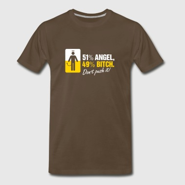 51% Angels 49 % Bitch. Don't Provoke Me. - Men's Premium T-Shirt
