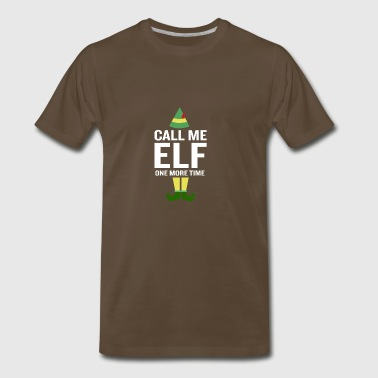 Call Me Elf Funny Movie Saying Christmas Costume - Men's Premium T-Shirt