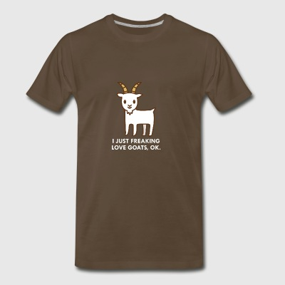 I Just Freaking Love Goats Okay Funny Quote - Men's Premium T-Shirt