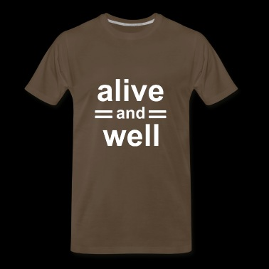 Alive and Well 1 - Men's Premium T-Shirt