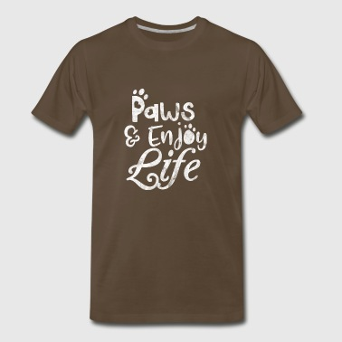 Paws and enjoy life - Shirt as gift for pet owner - Men's Premium T-Shirt