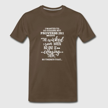 White Proverbs 28 1 I Wanted to Go Jogging but Laz - Men's Premium T-Shirt