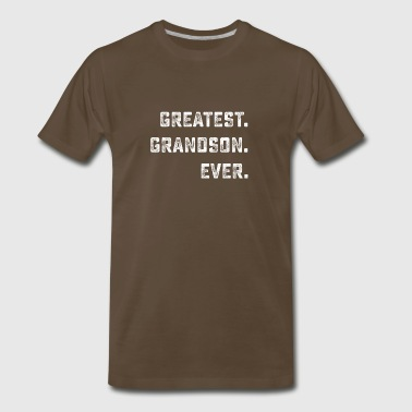 Greatest GRANDSON Ever Funny Shirts Gifts - Men's Premium T-Shirt