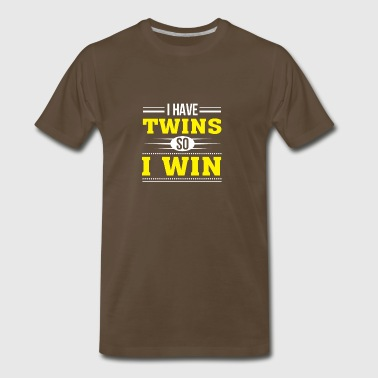 I Have Twins So I Win Mother Father Twin - Men's Premium T-Shirt