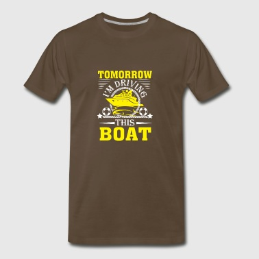 Tomorrow I'm Driving This Boat Cruise Vacation L - Men's Premium T-Shirt