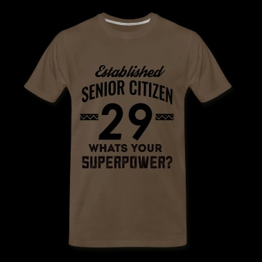 senior citizen 29 birthday - Men's Premium T-Shirt