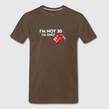 I'm Not 30, I'm Only 29,99 € Plus Tax - Men's Premium T-Shirt