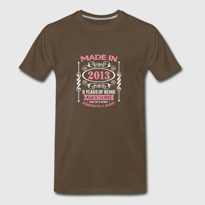 Made In 2013 5 Years Of Being Awesome - Men's Premium T-Shirt
