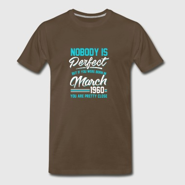 March 1960 You are pretty close perfect - Men's Premium T-Shirt