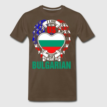 I Live In The Us But My Heart Is In Bulgarian - Men's Premium T-Shirt
