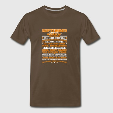 QUALITIES OF THE GUY BORN IN SEPTEMBER SEPTEMBER - Men's Premium T-Shirt