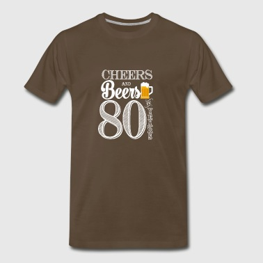 Cheers and Beers To 80 Years - Men's Premium T-Shirt