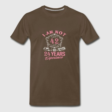 I am not 42 I am 18 with 24 years experience - Men's Premium T-Shirt