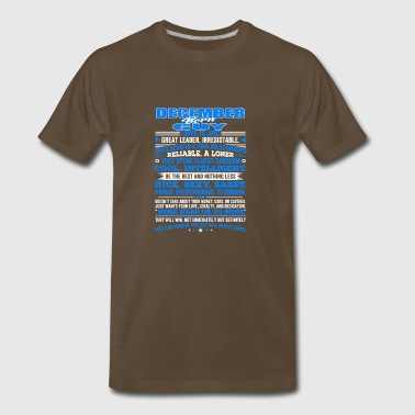 QUALITIES OF THE GUY BORN IN DECEMBER DECEMBER B - Men's Premium T-Shirt