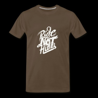 Ride not hide - Men's Premium T-Shirt