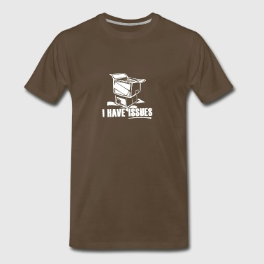 I Have Issues - Men's Premium T-Shirt