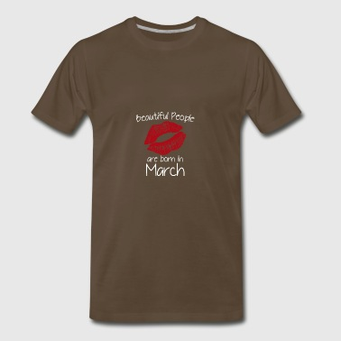 Beautiful people are born in March - Men's Premium T-Shirt