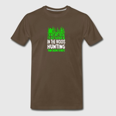 I'd Just Rather Be In The Woods Hunting T Shirt - Men's Premium T-Shirt