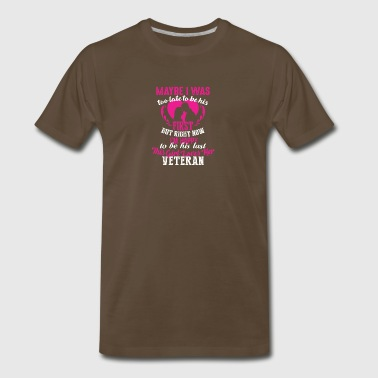 Veteran Maybe I'm Too Late To Be His First T Shirt - Men's Premium T-Shirt