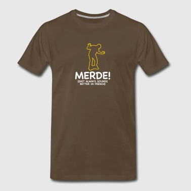 Swear Words Sound Better In French - Men's Premium T-Shirt