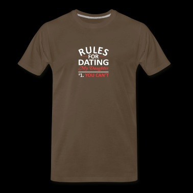 Rules Dating Daughter You Cant Dads Rule - Men's Premium T-Shirt