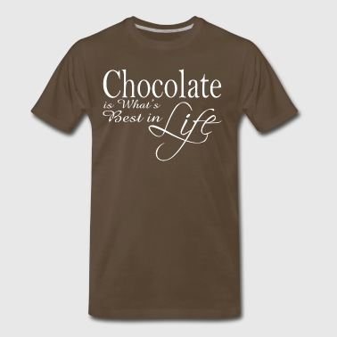Chocolate is Best in Life | White Text - Men's Premium T-Shirt