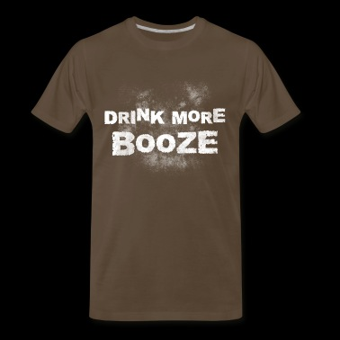 drink more booze, booze, drinking, alcohol - Men's Premium T-Shirt