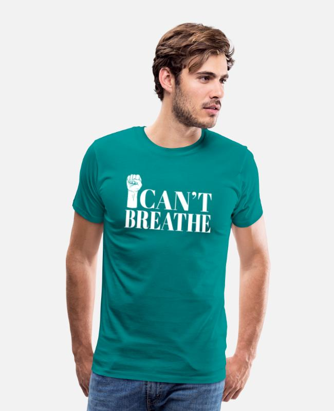 Names T-Shirts - I can not breathe - Men's Premium T-Shirt teal