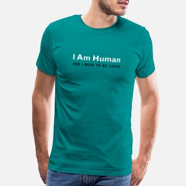 Smith I am human and I need to be loved - Men's Premium T-Shirt