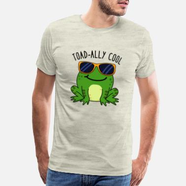 Frog Toadally Cool Cute Toad Pun - Men's Premium T-Shirt