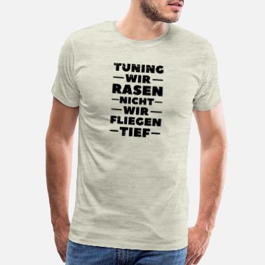 Tuning Let's not tune lawn, we fly deep tuners - Men's Premium T-Shirt