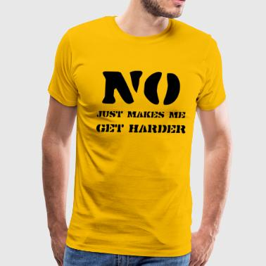 No Makes Harder - Men's Premium T-Shirt