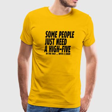Some people just need a high five - Men's Premium T-Shirt
