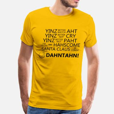 Yinz Yinz better watch aht! - Men's Premium T-Shirt