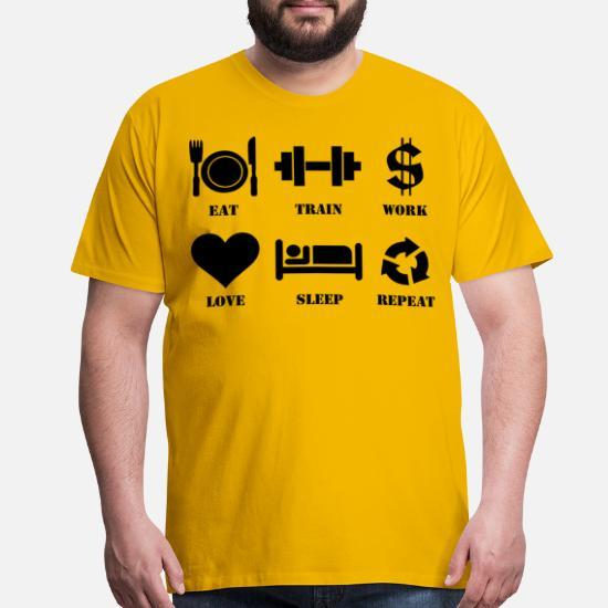 f37c6bb0263b Repeat T-Shirts - Eat, Train, Work, Love, Sleep, Repeat. Customize