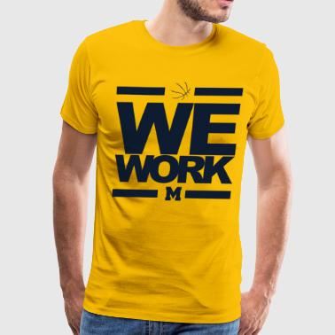 Basketball Michigan We Work Blue Michigan Wolverines Basketball - Men's Premium T-Shirt