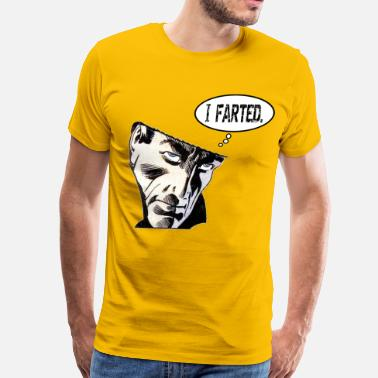I Farted Today I farted - Men's Premium T-Shirt