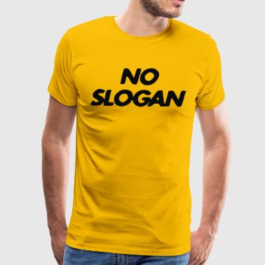 No Slogan - Men's Premium T-Shirt
