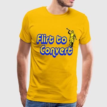 Flirt to Convert - Men's Premium T-Shirt