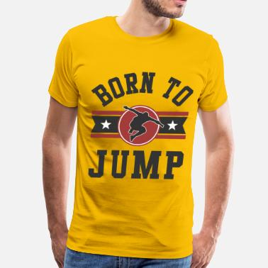 Born To Jump Born To Jump - Men's Premium T-Shirt