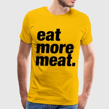 Eat More Meat - Men's Premium T-Shirt