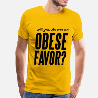3xl Diet Will You Do Me An Obese Favor? - Men's Premium T-Shirt