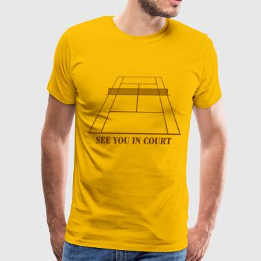 See You In Court Tennis - Men's Premium T-Shirt