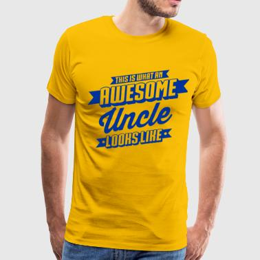 Awesome Uncle Looks Like - Men's Premium T-Shirt