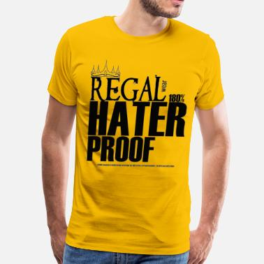 Proof Regal Wear: 180% Hater Proof - Men's Premium T-Shirt