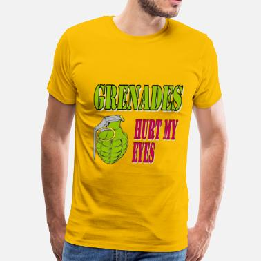 Sex Zone Grenades Hurt My Eyes - Men's Premium T-Shirt
