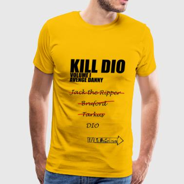 Jojos Bizarre Adventure Kill Dio | Volume I - Men's Premium T-Shirt