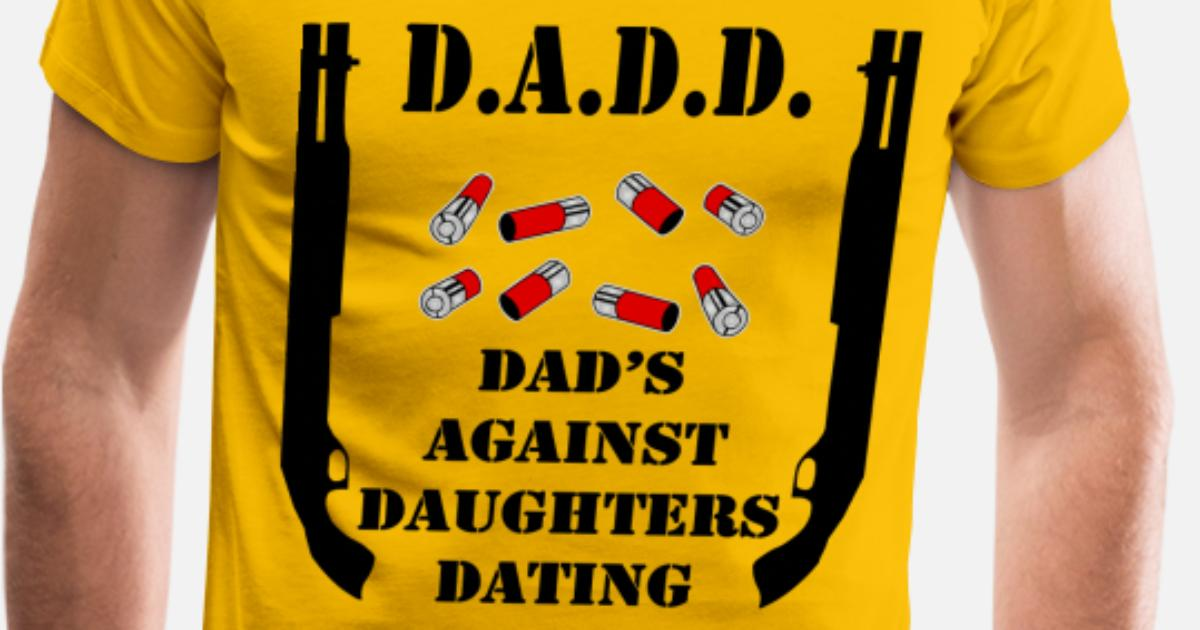 dads against daughters dating t shirt candidate dating site